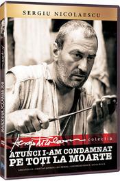 Sergiu Nicolaescu Atunci i-am condamnat pe toti la moarte film